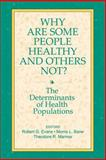 Why Are Some People Healthy and Others Not? : The Determinants of Health Populations, , 0202304906