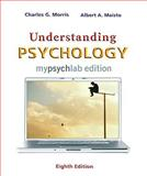 Understanding Psychology, Mylab Edition (with MyPsychLab Pegasus with E-Book Student Access Code Card), Morris, Charles G. and Maisto, Albert A., 0205684904
