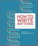 How to Write Anything : A Guide and Reference, Ruszkiewicz, John J., 0312674902