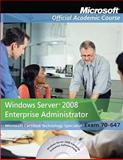 Windows Server 2008 Enterprise Administrator, Microsoft Official Academic Course Staff, 0470224908