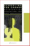 Schooling for Change : Reinventing Education for Early Adolescents, Earl, Lorna M. and Hargreaves, Andy, 075070490X