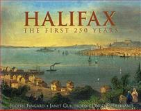 Halifax : The First 250 Years, Fingard, Judith and Guildford, Janet, 088780490X