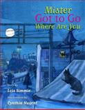 Mr Got to Go Where Are You, Lois Simmie, 0889954909