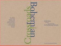 Bohemian Crossroads, Ted Wells, Scott A. Shields, Susan Shillinglaw, Barbara Lamprecht, David Weir, John Crosse, Barbara J. Klein, 0991134907