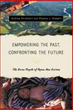 Empowering the Past, Confronting the Future : The Duna People of Papua New Guinea, Strathern, Andrew J. and Stewart, Pamela J., 1403964904