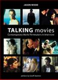 Talking Movies : Contemporary World Filmmakers in Interview, Wood, Jason, 1904764908