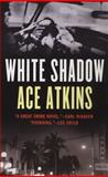 White Shadow, Ace Atkins, 0425214907