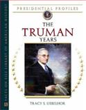 The Truman Years, Uebelhor, Tracy S., 0816054908