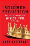The Solomon Seduction, Mark Atteberry, 0849964903