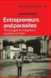 Entrepreneurs and Parasites : The Struggle for Indigenous Capitalism in Zaïre, MacGaffey, Janet, 1107634903