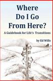 Where Do I Go from Here?, Ed Wills, 1492754900