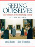 Seeing Ourselves : Classic, Contemporary, and Cross-Cultural Readings in Sociology, Macionis, John J. and Benokraitis, Nijole V., 0132204916