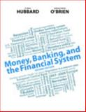 Money, Banking, and the Financial System, Hubbard, R. Glenn and O'Brien, Anthony P., 0132994917