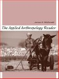 The Applied Anthropology Reader, McDonald, James H., 0205324916