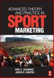 Advanced Theory and Practice in Sport Marketing, Schwarz, Eric C. and Hunter, Jason D., 0750684917