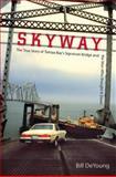 Skyway, Bill DeYoung, 081304491X