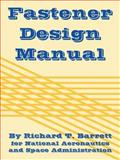 Fastener Design Manual, Barrett, Richard T. and National Aeronautics and Space Administration, 1410224910