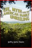 Life, Myth, and the American Family Unreeling 9781581124910
