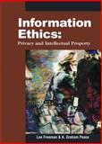 Information Ethics : Privacy and Intellectual Property, Freeman, Lee and Peace, A. Graham, 1591404916