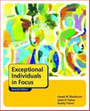 Exceptional Individuals in Focus, Blackbourn, Joseph M. and Patton, James R., 0131134914