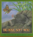 Dig Hole, Soft Mole, Carolyn Lesser, 0152234918