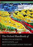 The Oxford Handbook of Work Engagement, Motivation, and Self-Determination Theory, Gagne, Marylene, 019979491X