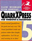 QuarkXPress 5 for Macintosh and Windows : Visual QuickStart Guide, Weinmann, Elaine and Lourekas, Peter, 0201354918