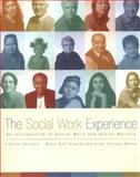 The Social Work Experience : An Introduction to Social Work and Social Welfare, Suppes, Mary Ann and Wells, Carolyn Cressy, 020562491X