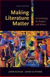 Making Literature Matter : An Anthology for Readers and Writers, Schilb, John and Clifford, John, 0312474911