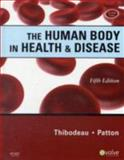 Human Body in Health and Disease, Patton, Kevin T. and Thibodeau, Gary A., 0323054919
