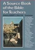 A Source Book of the Bible for Teachers, Robert C. Walton, 0334014913