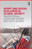 Sport, Social Exclusion and Global Society, Spaaij, Ramón and Jeanes, Ruth, 041581491X