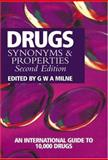 Drugs : Synonyms and Properties, Milne, G. W. A., 0566084910