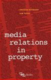 Media Relations in Property, Norwood, Graham and Tasso, Kim, 0728204916
