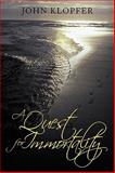 A Quest for Immortality, John Klopfer, 1438964919