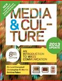 Media and Culture with 2013 Update : An Introduction to Mass Communication, Campbell, Richard and Martin, Christopher R., 1457604914