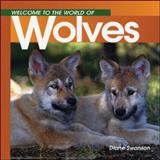 Welcome to the World of Wolves, Diane Swanson, 1551104911