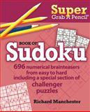 Super Grab A Pencil Book of Sudoku, Richard Manchester, 088486491X