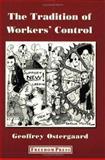 Tradition of Workers' Control, Geoffrey Nielsen Ostergaard, 0900384913