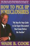 How to Pick up Foreclosure, Wade B. Cook, 0974574910