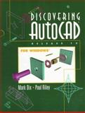 Discovering AutoCAD Release 13 for Windows, Dix, Mark and Riley, Paul, 0137394918