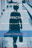 Making Our Schools More Effective : What Matters and What Works, Patchen, Martin, 0398074917