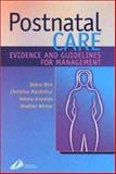 Postnatal Care : Evidence-Based Guidelines for Management, Bick, Debra and MacArthur, Christine, 0443064911