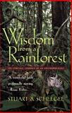 Wisdom from a Rainforest, Stuart A. Schlegel, 0820324914