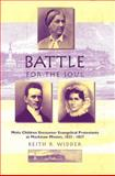 Battle for the Soul, Keith R. Widder, 0870134914