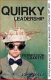 Quirky Leadership, John Voelz, 1426754914