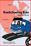 Roadschooling Ryan, Mary Lois Sennewald, 0595694918