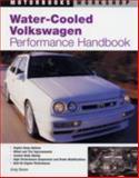 Water-Cooled Volkswagen Performance Handbook, Greg Raven, 0760304912