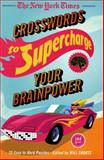 The New York Times Crosswords to Supercharge Your Brainpower, New York Times Staff, 125004491X