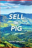 Sell the Pig, Tottie Limejuice, 1480274917